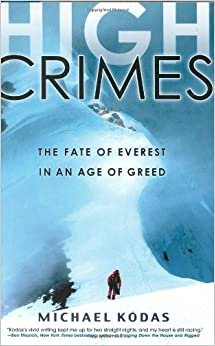 Book High Crimes: The Fate of Everest in an Age of Greed