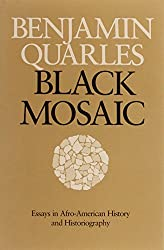 Black Mosaic: Essays in Afro-American History and Historiography