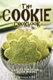 The Cookie Cookbook: A Collection of Great Cookie Recipes
