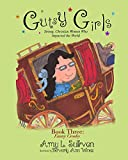 Gutsy Girls: Strong Christian Women Who Impacted the World: Book Three: Fanny Crosby (Volume 3)