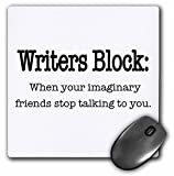 3dRose LLC 8 x 8 x 0.25 Inches Mouse Pad, Writers Block When Your Imaginary Friends Stop Talking to You English Writing (mp_157392_1)