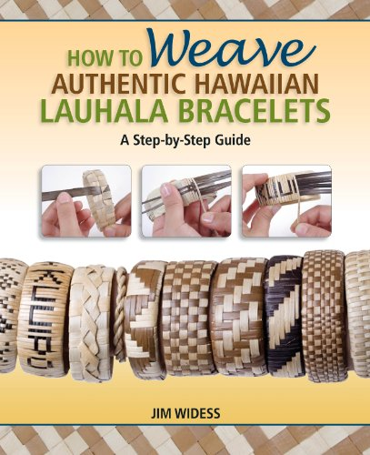 How to Weave Authentic Hawaiian Lauhala Bracelets: A Step by Step Guide (Traditional Hawaiian Crafts) (Step By Weaving Step)