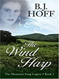 The Wind Harp, B. J. Hoff, 0786292342