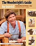 The Woodwright's Guide, Roy Underhill and Eleanor Underhill, 0807832456