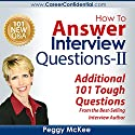 How to Answer Interview Questions - II Audiobook by Peggy McKee Narrated by Scott Miller