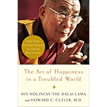 The Art of Happiness in a Troubled World