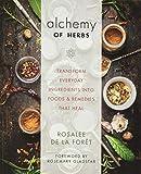 Alchemy of Herbs: Transform Everyday Ingredients