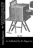 A Full Description of the Daguerreotype Process:: As Published by M. Daguerre.