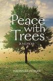 Peace with Trees: A Memoir