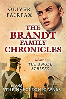 The Angel Strikes: Volume 1 The Brandt Family Chronicles by [Fairfax, Oliver]