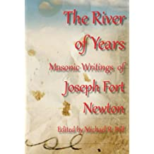 The River of Years: Masonic Writings of Joseph Fort Newton