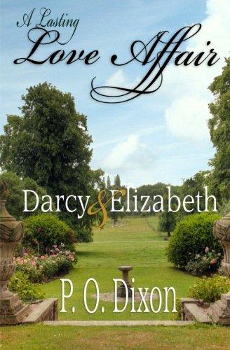 Download A Lasting Love Affair: Darcy and Elizabeth (A Pride and Prejudice Variation) (A Darcy and Elizabeth Love Affair) (Volume 1) pdf
