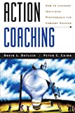 Action Coaching, David L. Dotlich and Peter C. Cairo, 0787944777