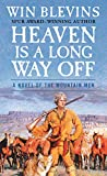 img - for Heaven Is a Long Way Off: A Novel of the Mountain Men (Rendezvous) book / textbook / text book