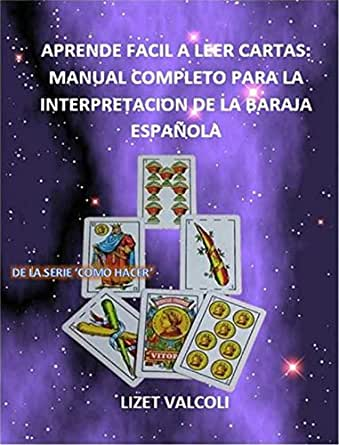 APRENDE FACIL A LEER CARTAS DE LOS TOMOS COMO HACER: MANUAL COMPLETO PARA LA INTERPRETACION DE LA BARAJA ESPAÑOLA (Spanish Edition)