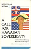 A Hawaiian Nation II : A Call for Hawaiian Sovereignty, Dudley, Michael Kioni and Agard, Keoni Kealoha, 1878751042