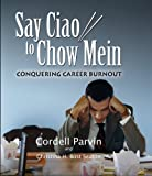 Say Ciao to Chow Mein, Cordell Parvin and Christina H. Bost Seaton, 1933285605