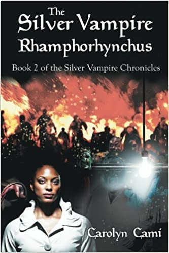 3aaee942eede5 The Silver Vampire Rhamphorhynchus  Book 2 of the Silver Vampire  Chronicles  Carolyn Cami  9781514432600  Amazon.com  Books