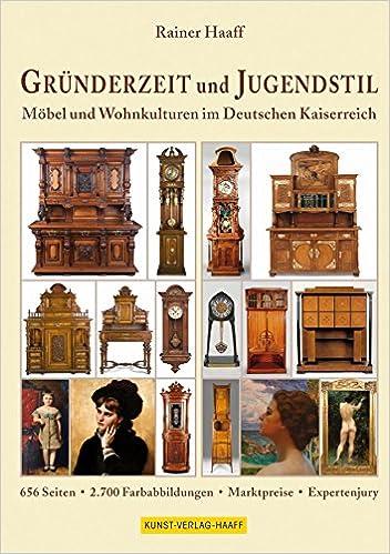 Grunderzeit Und Jugendstil Mobel Und Wohnkulturen Im Deutschen