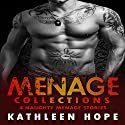 Menage Collections - Short Stories Audiobook by Kathleen Hope Narrated by Lily Bea