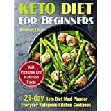 Keto Diet for Beginners: 21-day Keto Diet Meal Planner. Everyday Ketogenic Kitchen Cookbook. Keto Diet for Dummies. Ketogenic Meals (what is the keto diet, ... life, keto for weight loss, keto menu plan)