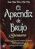 img - for El aprendiz de brujo: Grimorio: Todo lo que necesita conocer un mago para comprender book / textbook / text book