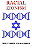 img - for Racial Zionism: A Source Book of Essential Texts from Noah to Herzl and Beyond book / textbook / text book