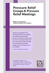 Pressure Relief Groups & Pressure Relief Meetings: Debtors Anonymous Conference-Approved Literature Kindle Edition