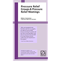 Pressure Relief Groups & Pressure Relief Meetings: Debtors Anonymous Conference-Approved Literature