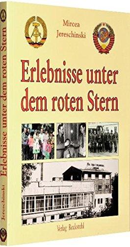 Erlebnisse unter dem roten Stern (Zusammenarbeit zwischen einem DDR-Betrieb und der Sowjet-Armee 1962-1991 - Ein Augenzeugenbericht)