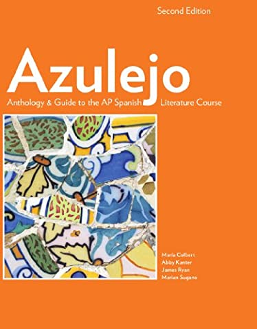 Azulejo Anthology & Guide to the AP Spanish Literature Course, 2nd Edition (Softcover) (Spanish (A Guide To Spanish)