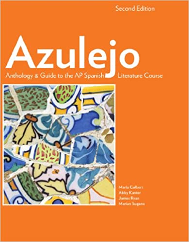 Amazon azulejo anthology guide to the ap spanish literature azulejo anthology guide to the ap spanish literature course 2nd spanish edition spanish second edition fandeluxe Gallery