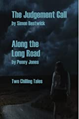Judgement Call / Along the Long Road: Two Chilling Tales Kindle Edition