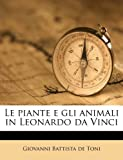 Le Piante E gli Animali in Leonardo Da Vinci, Giovanni Battista de Toni, 1179650859