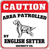 Caution Area Patrolled English Setter Dog Security Crossing Metal Novelty Sign