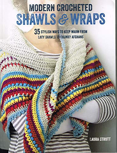 (Modern Crocheted Shawls and Wraps: 35 stylish ways to keep warm from lacy shawls to chunky afghans Paperback - March 10, 2016)