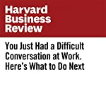 You Just Had a Difficult Conversation at Work. Here's What to Do Next | Dolores Bernardo