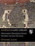 img - for Machinery's Reference Series. Number 119 Cold-Heading book / textbook / text book