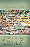 The Mystery of Kaddish: Understanding the Mourner's Kaddish