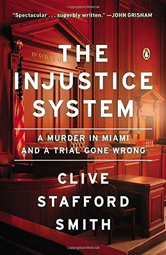 the-injustice-system-a-murder-in-miami-and-a-trial-gone-wrong