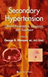 Secondary Hypertension : Clinical Presentation, Diagnosis, and Treatment, , 1588291413