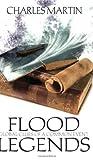 Flood Legends, Charles Martin, 0890515530