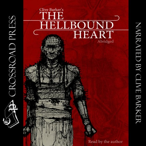 The Hellbound Heart: Abridged Edition Read by the Author