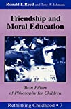 img - for Friendship and Moral Education: Twin Pillars of Philosophy for Children (Rethinking Childhood) book / textbook / text book