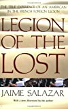 Front cover for the book Legion of the Lost: The True Experience of An American in the French Foreign Legion by Jaime Salazar