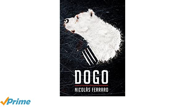 Amazon.com: Dogo (Spanish Edition) (9789876096744): Nicolás Ferraro: Books