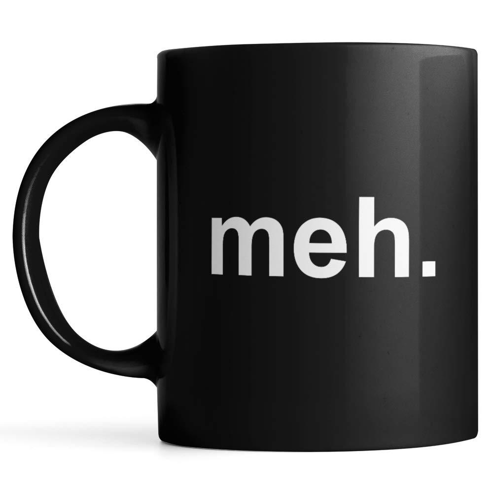 meh Mug, Ceramic Coffee Mug or Tea Cup
