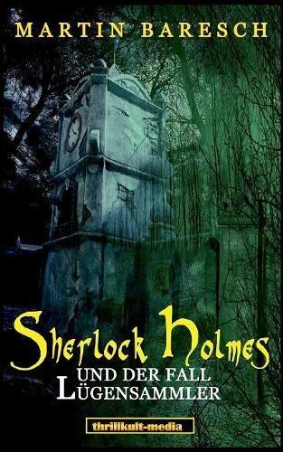 Download Sherlock Holmes Und Der Fall Lugensammler (German Edition) ebook