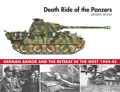 Death Ride of the Panzers: German Armor and the Retreat in the West, - West Oliver People
