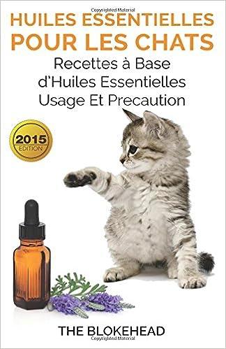 Huiles Essentielles Pour Les Chats Recettes A Base D